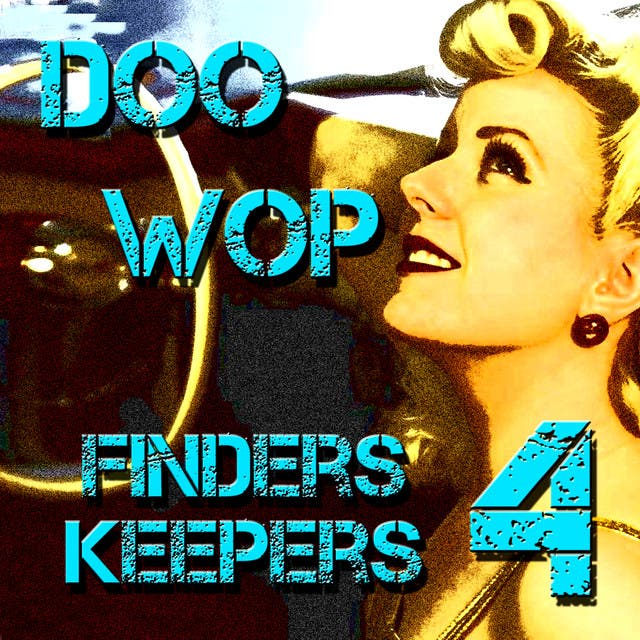 Doo Wop Finders Keepers Vol 4