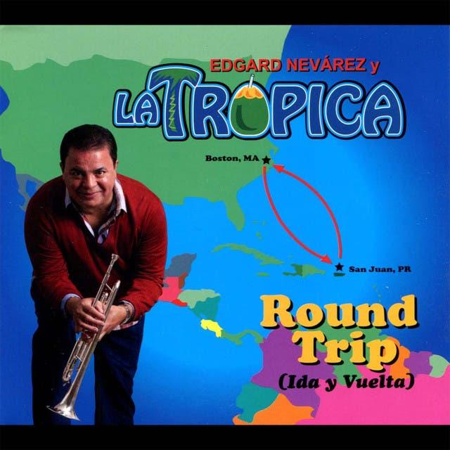 Edgard Nevarez Y La Tropica