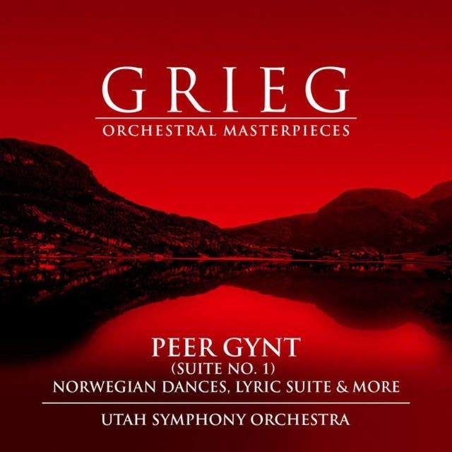 Grieg: Orchestral Masterpieces - Peer Gynt Suite No. 1, Norwegian Dances, Lyric Suite, And More