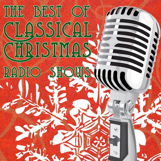 The Best Of Classic Christmas Radio Shows