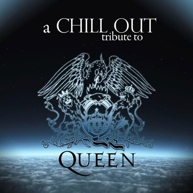 A Chill Out Tribute To Queen. Regular Version