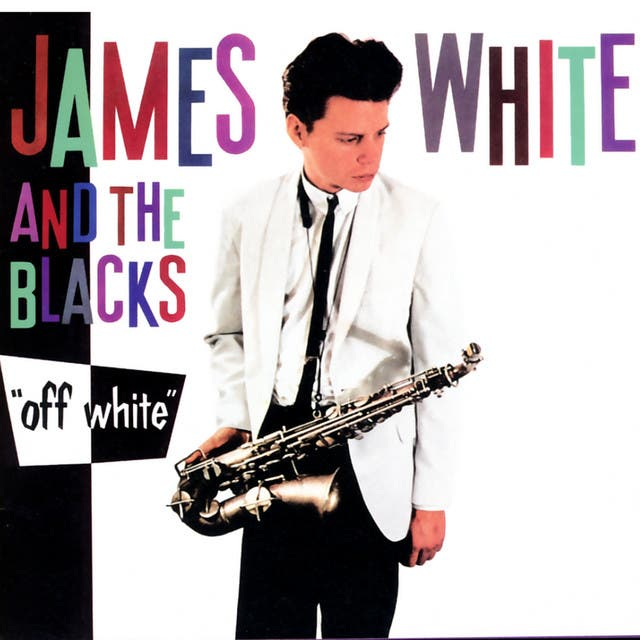 James White & The Blacks
