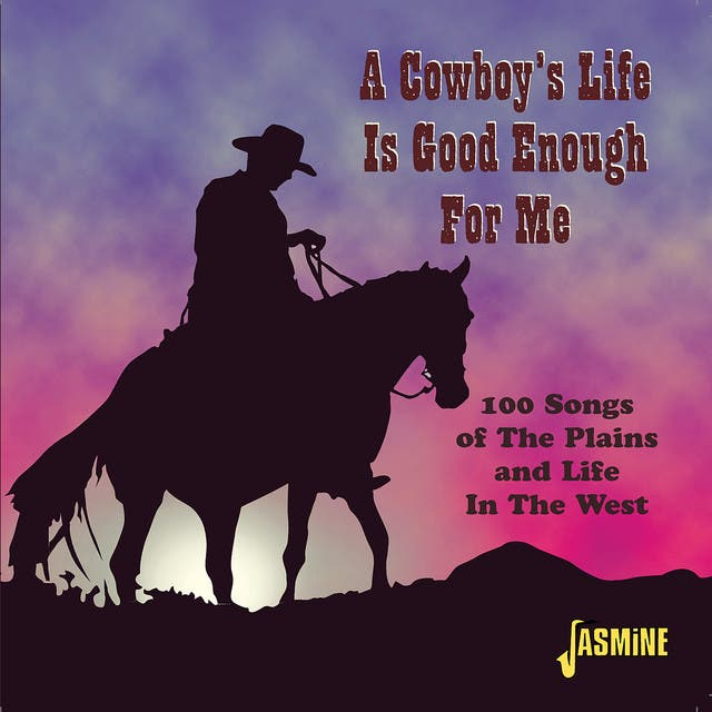 A Cowboy's Life Is Good Enough For Me