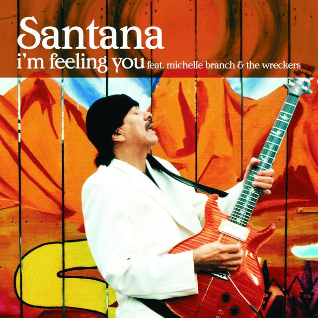Santana Featuring Michelle Branch & The Wreckers