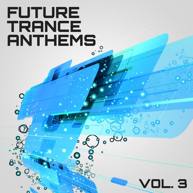 Future Trance Anthems, Vol. 3