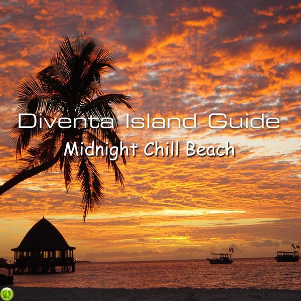 Diventa Island Guide (midnight Chill Guide)