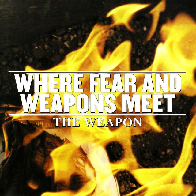 Where Fear And Weapons Meet