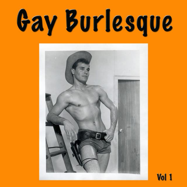 Gay Burlesque Vol 1