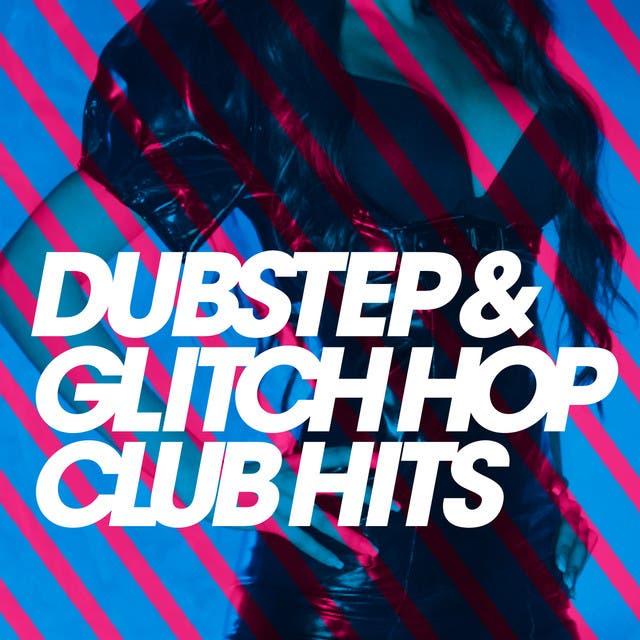 Dubstep & Glitch Hop Hits