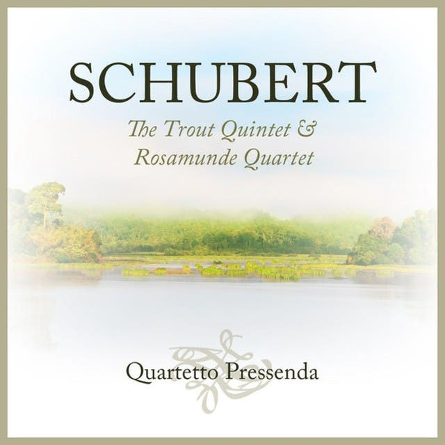 Schubert: The Trout Quintet & Rosamunde Quartet