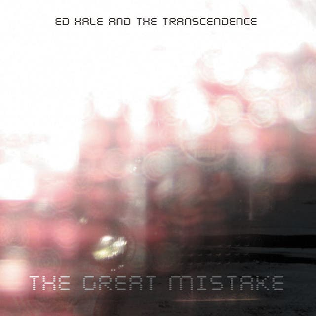 Ed Hale And The Transcendence