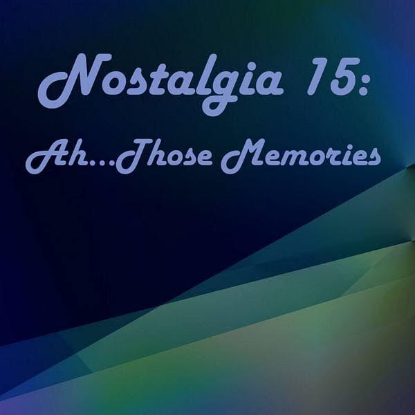 Nostalgia 15: