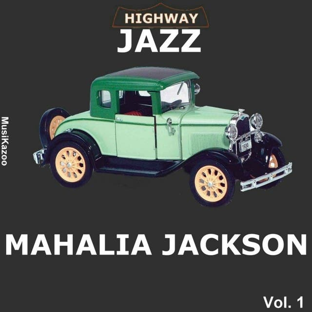Highway Jazz - Mahalia Jackson, Vol. 1