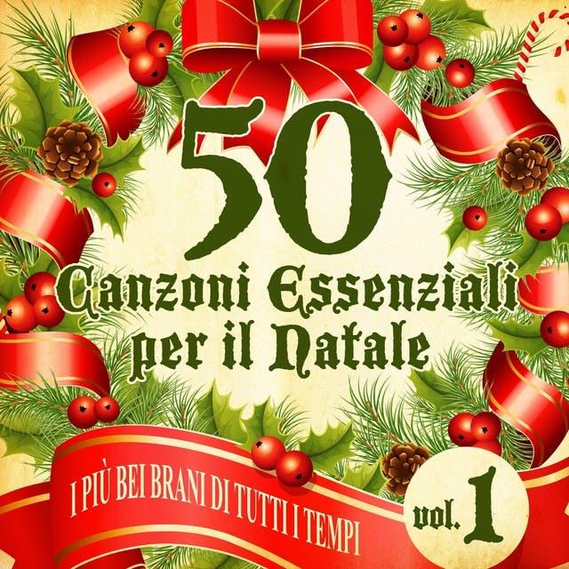 50 Canzoni Essenziali Per Il Natale, Vol. 1