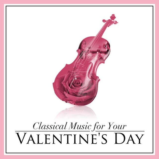 Classical Music For Your Valentine's Day