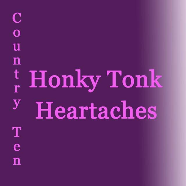 Honky Tonk Heartaches
