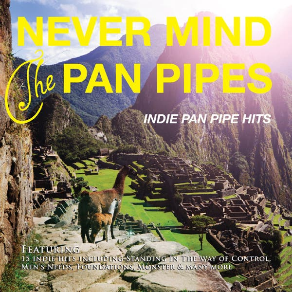 Never Mind The Pan Pipes