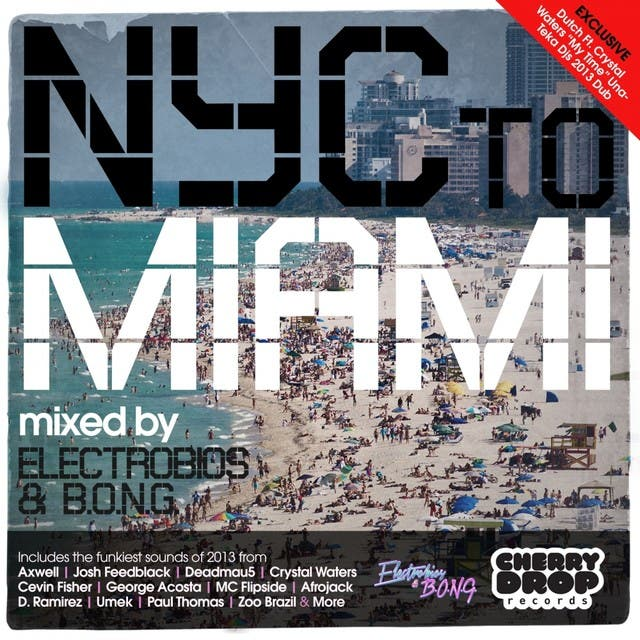 NYC To Miami 2013 Mixed By Electrobios & B.O.N.G.
