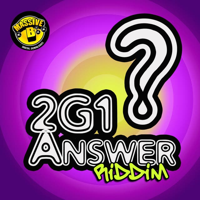 Massive B Presents: 2G1 Answer Riddim