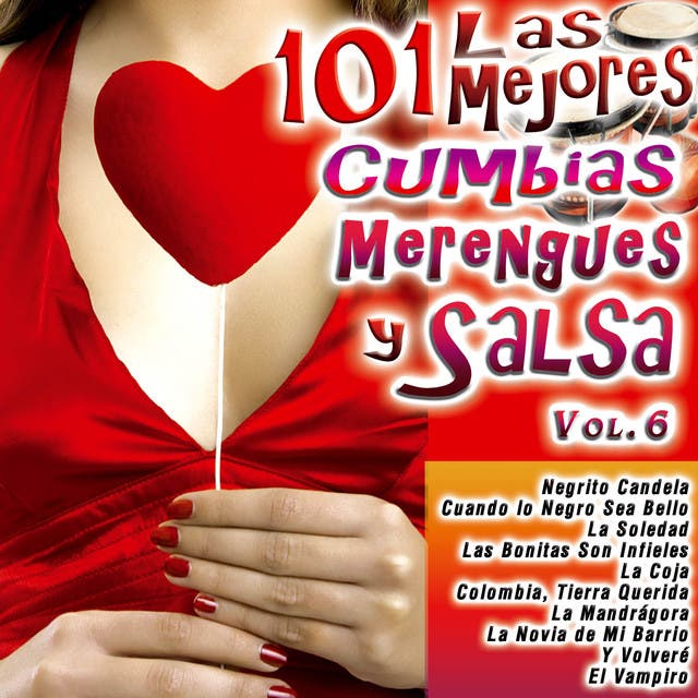 Las 101 Mejores Cumbias, Merengues Y Salsa Vol. 6