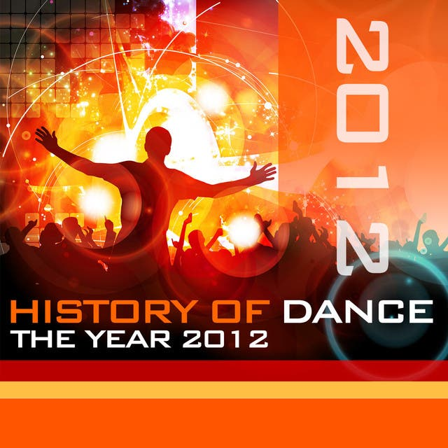 History Of Dance - The Year 2012