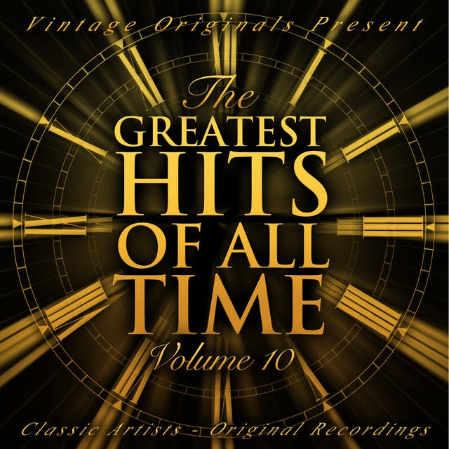 Vintage Originals Present - The Greatest Hits Of All Time, Vol. 10