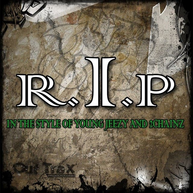 R.I.P. (In The Style Of Young Jeezy Feat. 2 Chainz ) - Single