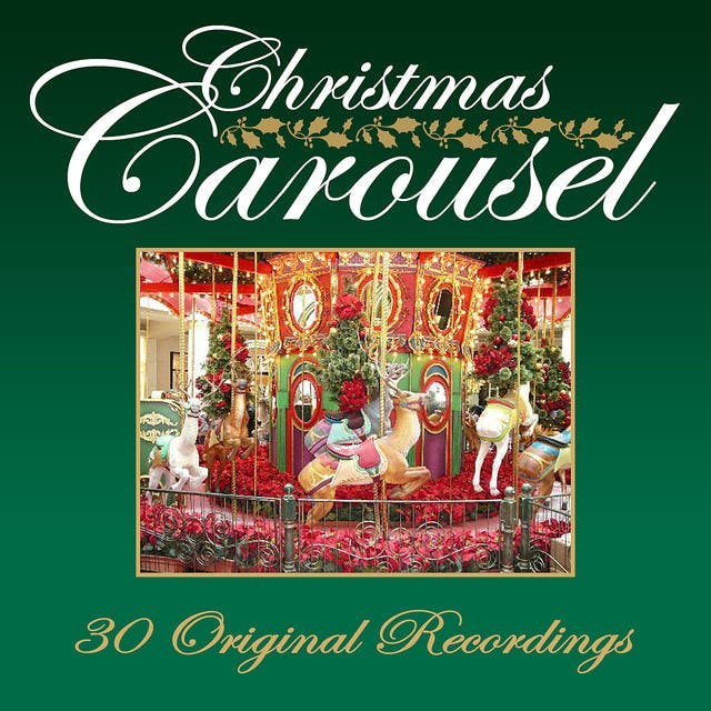 Christmas Carousel - 30 Original Recordings