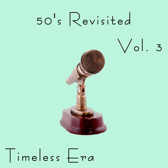 Timeless Era: 50's Revisited Vol.3