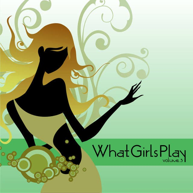 What Girls Play Vol. 3