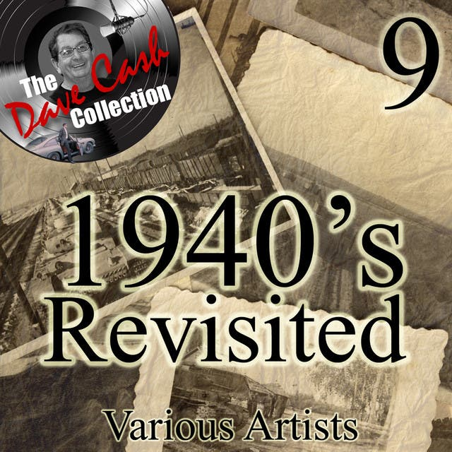 1940's Re-Visited 9 - [The Dave Cash Collection]
