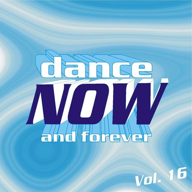 Dance Now And Forever, Vol. 16