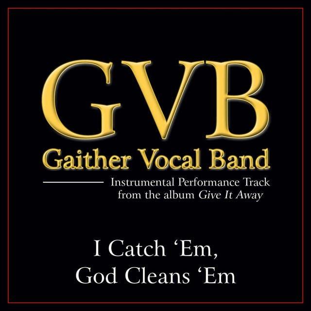 I Catch 'Em God Cleans 'Em Performance Tracks