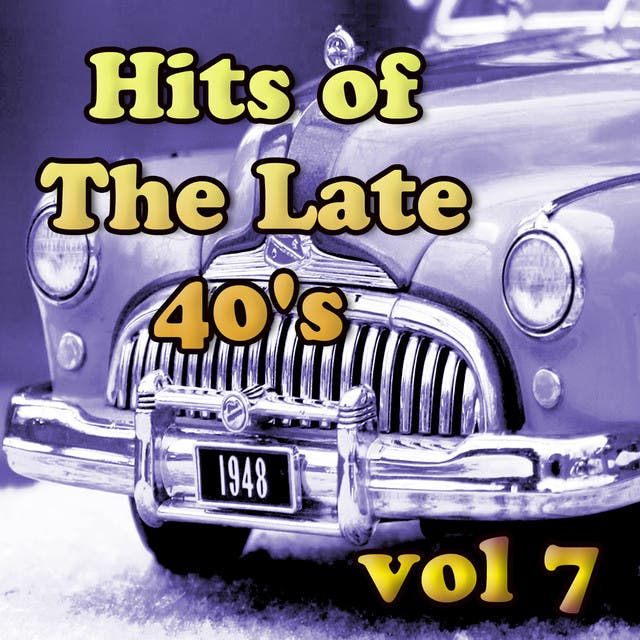 Hits Of The Late 40's Vol 7