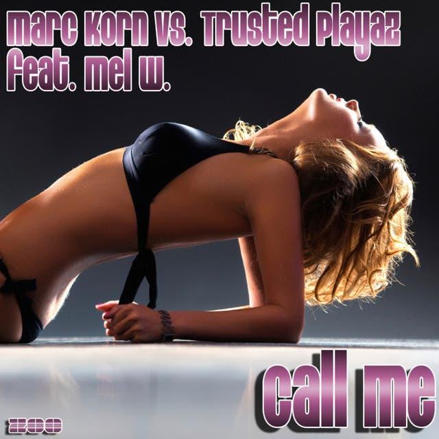 Marc Korn Vs. Trusted Playaz Feat. Mel W.