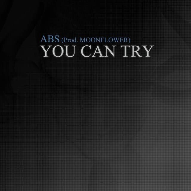 You Can Try (Prod. By Moonflower) - Single