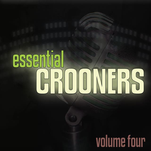 Essential Crooners Vol 4