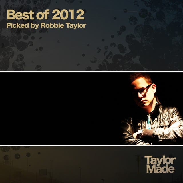 Best Of 2012 - Picked By Robbie Taylor