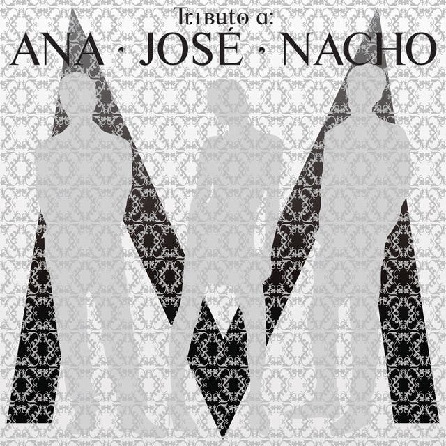 Tributo A Ana, Jose Y Nacho