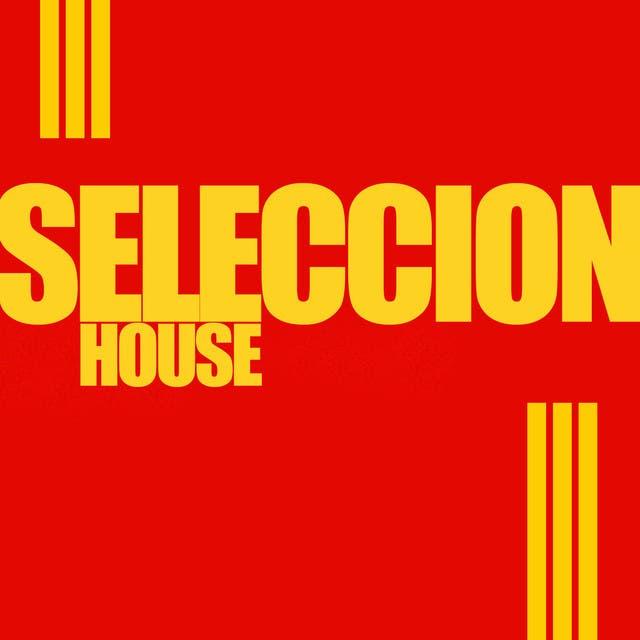 Seleccion House