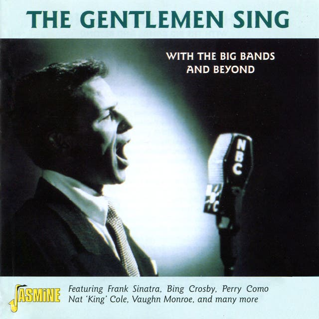 The Gentlemen Sing - With Big Bands And Beyond