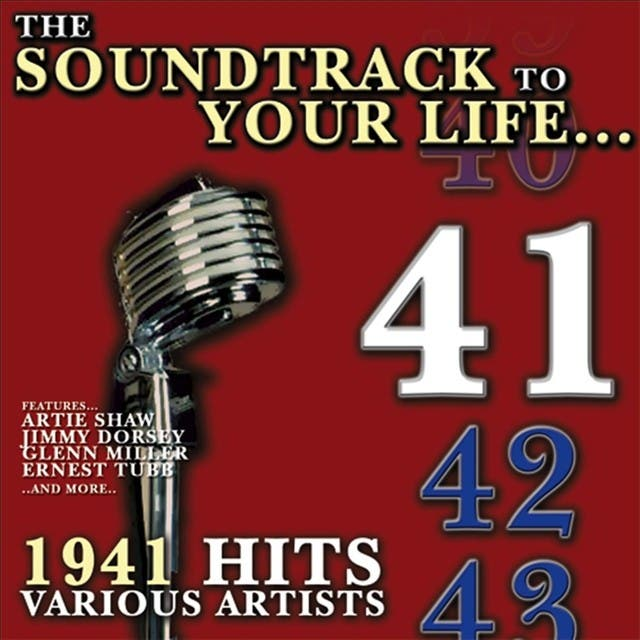 The Soundtrack To Your Life:1941 Hits