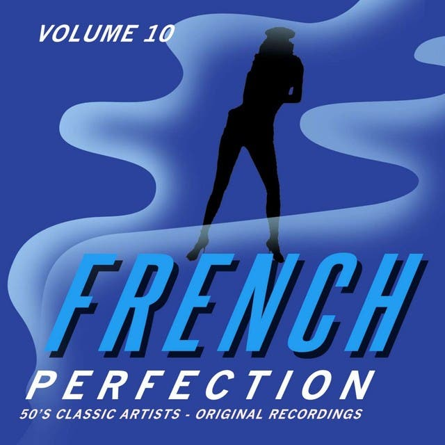 French Perfection, Vol. 10 - 50's Classic Artists (Original Recordings)