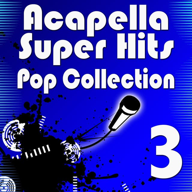 Acapella Super Hits - Pop Collection 3