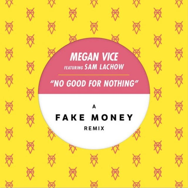 No Good For Nothing (Fake Money Remix) [feat. Sam Lachow]