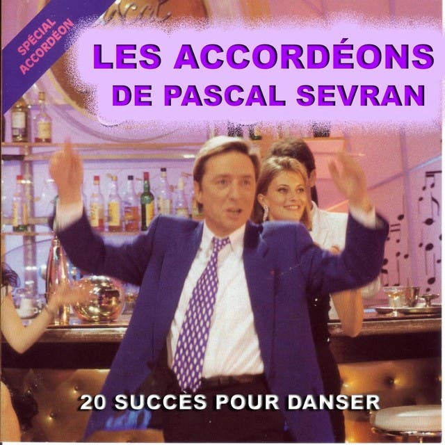 Les Accordéons De Pascal Sevran (20 Succès Pour Danser)