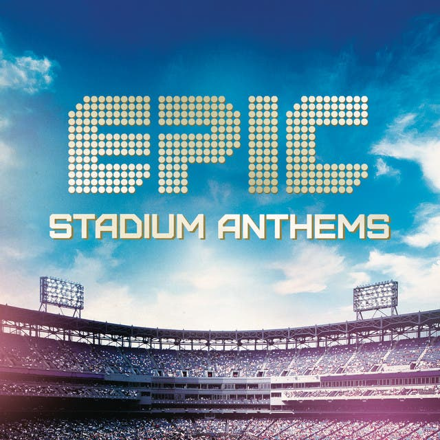 Epic Stadium Anthems