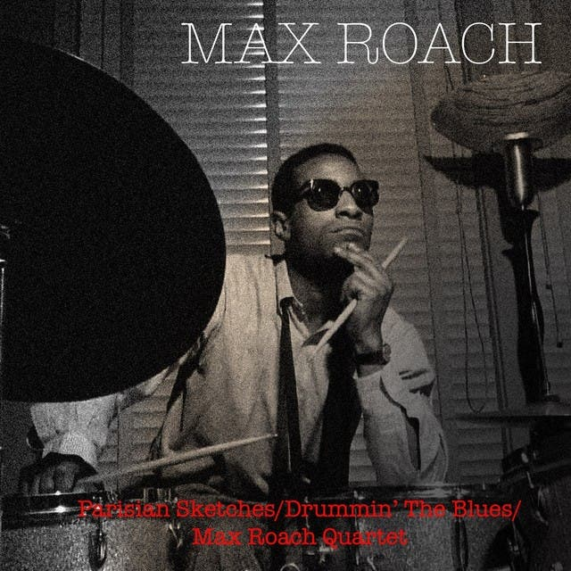 Parisian Sketches / Drummin' The Blues / Max Roach Quartet