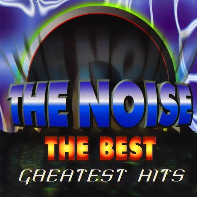 The Noise (The Best Greatest Hits)