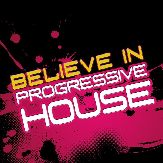 Believe In Progressive House, Vol. 4